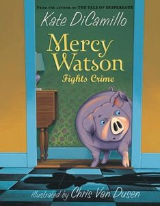 Mercy Watson (Book 3) Fights Crime