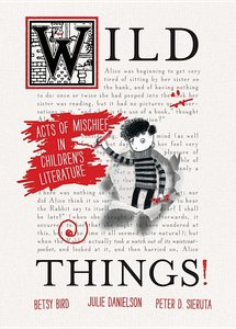 Wild Things: Acts of Mischief in Children's Literature