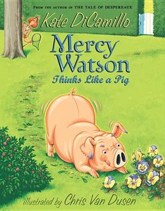 Mercy Watson (Book 5) Think Like a Pig - To Be Autographed 11/2