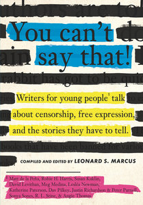 You Can't Say That!: Writers for Young People Talk about Censorship