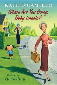 Tales from Deckawoo Drive (Book 3) Where Are You Going, Baby Lincoln