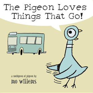 The Pigeon Loves Things That Go! - Board Book
