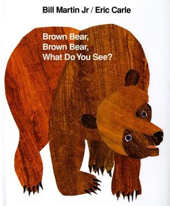 Brown Bear, Brown Bear, What Do You See? - Hardcover