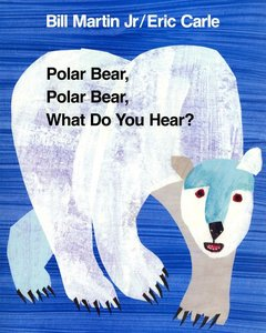 Polar Bear, Polar Bear, What Do You Hear - Big Book