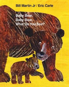 Baby Bear Baby Bear What Do You See? - Hardcover