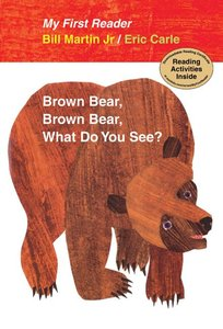 Brown Bear, Brown Bear, What Do You See? First Reader Edition