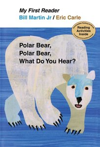 Polar Bear, Polar Bear, What Do You Hear? First Reader Edition
