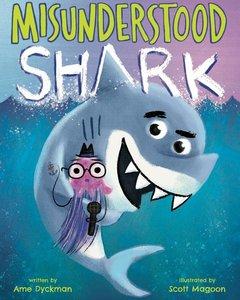 Misunderstood Shark (Hardcover)