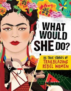 What Would She Do? 25 True Stories