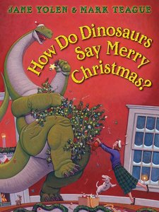 How Do Dinosaurs Say Merry Christmas? (Board Book)