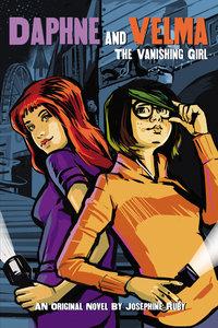 Daphne & Velma #1 Vanishing Girl