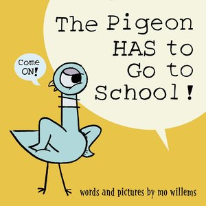 Pigeon Has to Go to School - Autographed