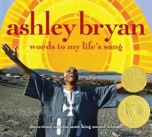 Ashley Bryan: Words To My Life's Song - Hardcover