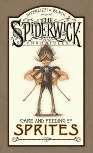 The Spiderwick Chronicles: The Care and Feeding of Sprites