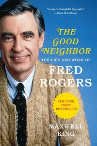 Good Neighbor: The Life and Work of Fred Rogers (Softcover)
