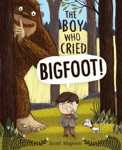 The Boy Who Cried Bigfoot (Hardcover)