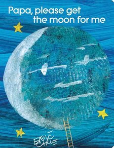 Papa, Please Get the Moon for Me (Lap-Sized Board Book)