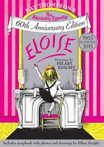 Eloise: Absolutely Essential Edition (60th Anniversary)