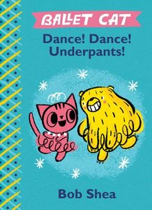Ballet Cat: Dance! Dance! Underpants