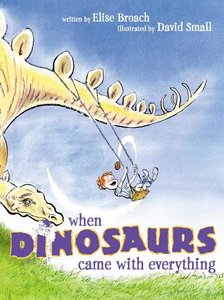 When Dinosaurs Came with Everything (Softcover)