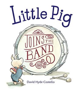Little Pig Joins the Band (Hardcover)