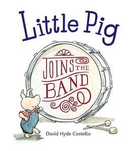 Little Pig Joins the Band (Paperback)