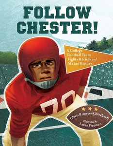 Follow Chester! A College Football Team Fights Racism - To Be Autographed 2/15