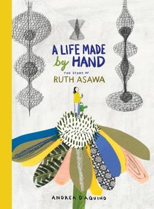 A Life Made by Hand: The Story of Ruth Asa