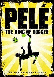 Pele: King of Soccer