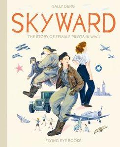 Skyward: Story of Female Pilots in WWII