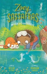 Zoey & Sassafrass #3 Merhorses and Bubbles