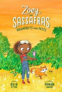 Zoey & Sassafrass #7 Grumplets and Pests