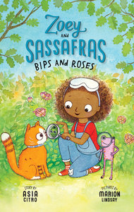 Zoey & Sassafrass #8 Bips and Roses