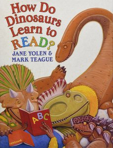How Do Dinosaurs Learn to Read? - Autographed