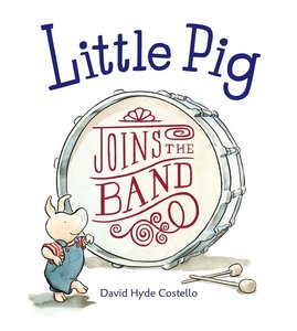 Little Pig Joins the Band - Autographed Softcover