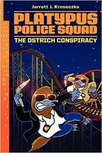 Platypus Police Squad #2 Ostrich Conspiracy - Autographed
