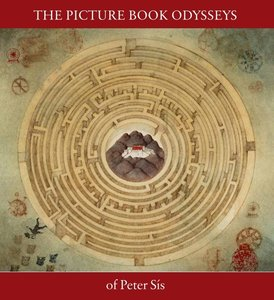 The Picture Book Odysseys of Peter Sis (Exhibition Catalog) - To Be Autographed 9/21