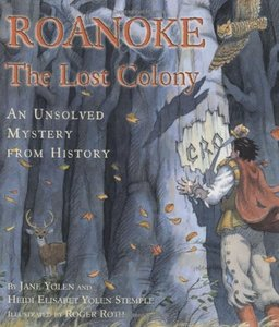 Roanoke The Lost Colony: An Unsolved Mystery from History - To Be Autographed 5/11