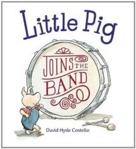 Little Pig Joins the Band - Autographed Hardcover