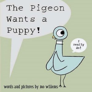 Pigeon Wants a Puppy - Autographed