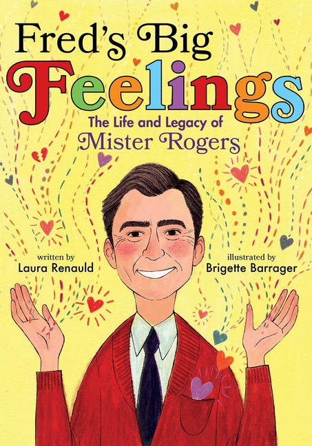 Fred S Big Feelings Life And Legacy Of Mr Rogers The Eric Carle Museum Of Picture Book Art